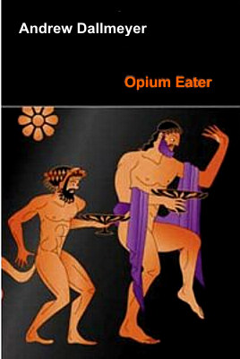 The Opium Eater by Andrew Dallmeyer